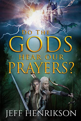 Do the Gods Hear Our Prayers? (A Prayer for Peace Book 1)