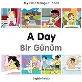 My First Bilingual Book - A Day - Turkish-English