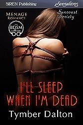 I'll Sleep When I'm Dead [Suncoast Society] (Siren Publishing Sensations)