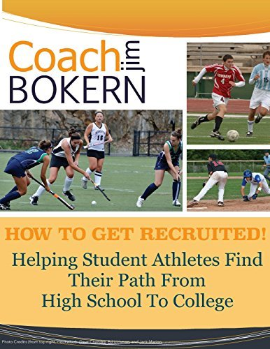 How to Get Recruited: Helping Student-Athletes Find Their Path From High School To College. (All Sports) by Bokern Coach Jim (2014-04-12) Paperback