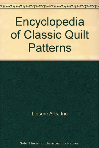Encyclopedia of Classic Quilt - Quilt Patterns Classic