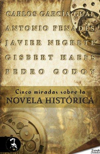 Descargar Libro Cinco Miradas Sobre La Novela Histórica Carlos García Gual