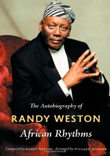 African Rhythms: The Autobiography of Randy Weston (a John Hope Franklin Center Book) 1st (first) Edition by Weston, Randy, Jenkins, Willard published by Duke University Press Books (2010)