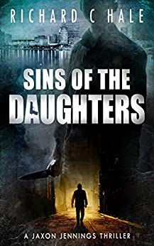 Sins of the Daughters (A Jaxon Jennings Detective Mystery Thriller Series Book 4) by [Hale, Richard C]