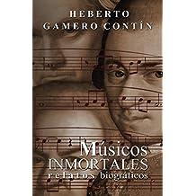 Músicos inmortales. Relatos biográficos (Spanish Edition)