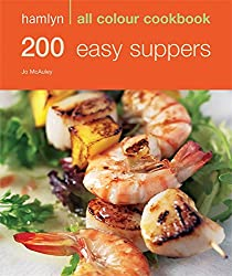 200 Easy Suppers: Hamlyn All Colour Cookbook: Over 200 Delicious Recipes and Ideas