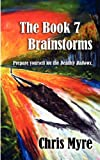The Book 7 Brainstorms, Chris Myre, 1602640122