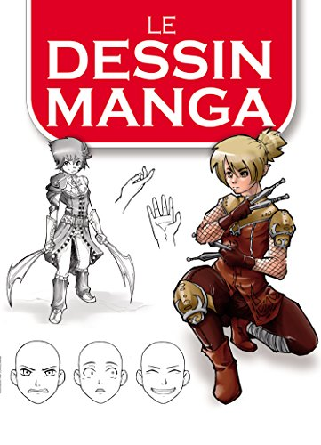 Le dessin Manga (French Edition)