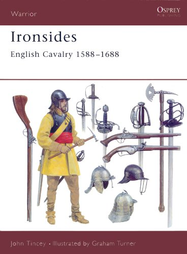Ironsides: English Cavalry 1588?1688 (Warrior)