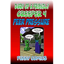 Diary Of A Friendly Creeper 4: Peer Pressure