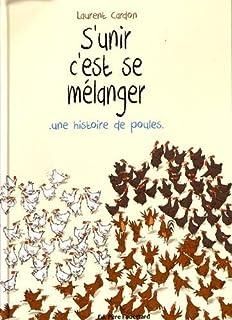 S'unir c'est se mélanger : une histoire de poules, Cardon, Laurent