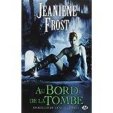 Chasseuse de la nuit, tome 1 : Au bord de la tombepar Jeaniene Frost