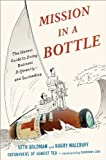 img - for Mission in a Bottle: The Honest Guide to Doing Business Differently--and Succeeding by Seth Goldman (2013-09-03) book / textbook / text book