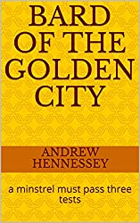 Bard of the Golden City: a minstrel must pass three tests (Solan Theatre Series Book 3)