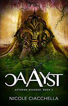 Catalyst (Astoran Asunder, book 2) by [Ciacchella, Nicole]