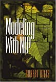 Modeling with NLP (Paper), Robert Dilts, 091699046X
