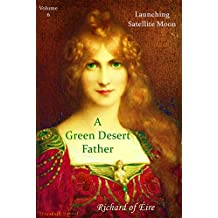 Launching Satellite Moon: A Green Desert Father Vol.6