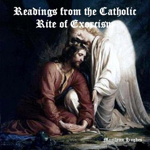 Readings From the Catholic Rite of Exorcism (Obama And The Mark Of The Beast)