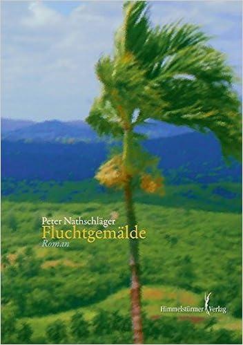 Peter Nathschläger: Fluchtgemälde; Gay-Texte alphabetisch nach Titeln