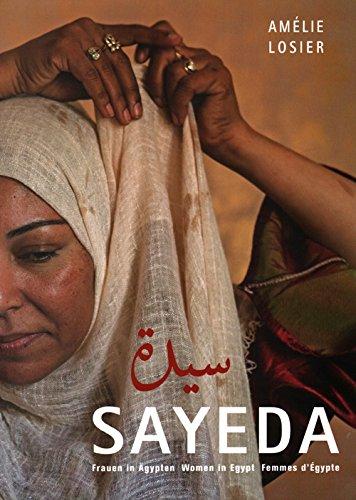 Sayeda: Frauen in Ägypten. Women in Egypt. Femmes d'Égypte