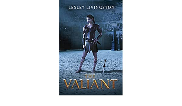 The Valiant (English Edition) eBook: Lesley Livingston ...