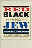 Red, Black, and Jew, Stephen Katz, 0292723563