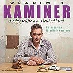 Liebesgrüße aus Deutschland   Wladimir Kaminer