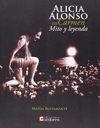 Descargar Libro Alicia Alonso En Carmen. Mito Y Leyenda Mayda Bustamante Fontes