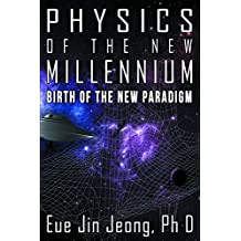 Physics of the New Millennium: Birth of the New Paradigm