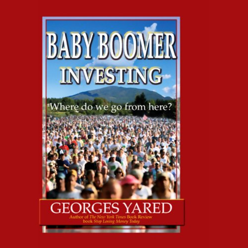 Baby Boomer Investing: Where Do We Go From Here?