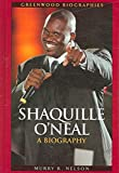 img - for [Shaquille O'Neal: A Biography] (By: Murry R. Nelson) [published: December, 2006] book / textbook / text book