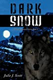 Dark Snow, Julie J. Scott, 1456717790