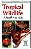 img - for Tropical Wildlife of Southeast Asia (Periplus action guides) by Jane Whitten (2000-06-30) book / textbook / text book