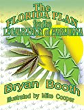 The Florida Plan for the Legalization of Marijuana