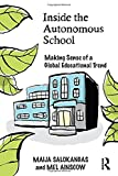 img - for Inside the Autonomous School: Making Sense of a Global Educational Trend book / textbook / text book