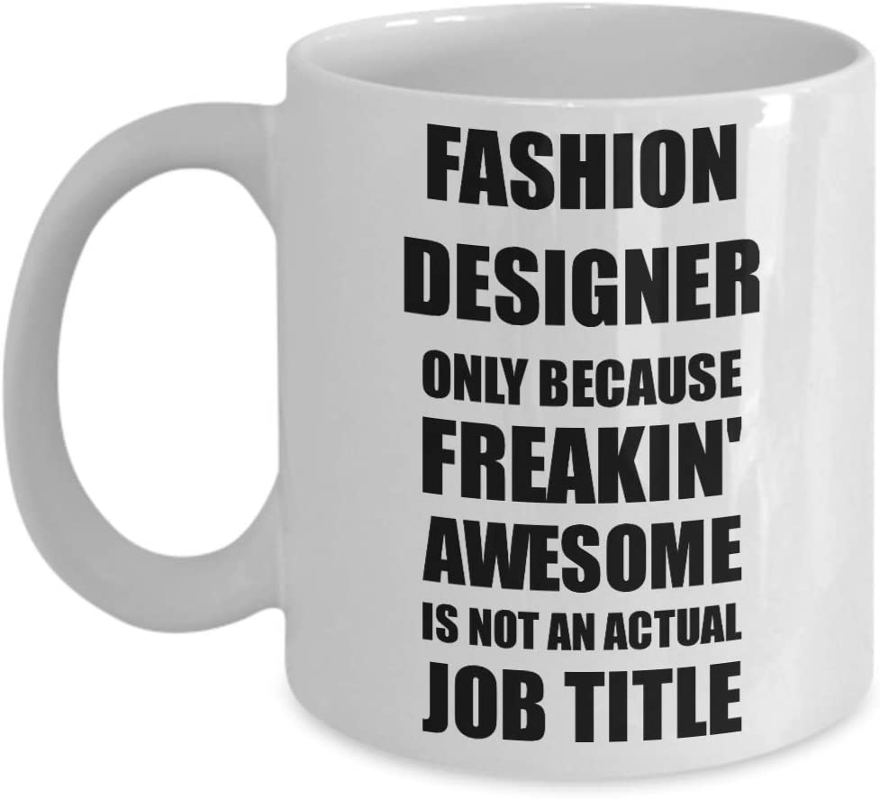 Amazon Com Fashion Designer Mug Freaking Awesome Funny Gift Idea For Coworker Employee Office Gag Job Title Joke Coffee Tea Cup Kitchen Dining