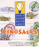 Don't Know Much about Dinosaurs, Kenneth C. Davis, 0060286199