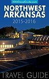 Northwest Arkansas Travel Guide: (Includes Bentonville, Eureka Springs, Fayetteville, Rogers, Springdale, Siloam Springs)