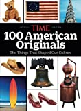 TIME 100 American Originals: The Things That Shaped Our Culture