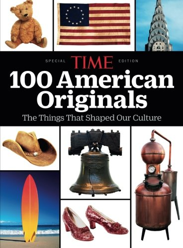 TIME 100 American Originals: The Things That Shaped Our Culture Single Issue Magazine – June 24, 2016