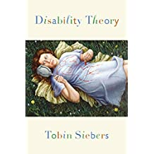 Disability Theory (Corporealities: Discourses Of Disability)