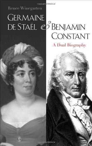 Germaine de Staël and Benjamin Constant: A Dual Biography