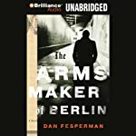 The Arms Maker of Berlin | Dan Fesperman