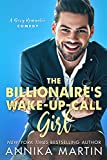 The Billionaires Wake-up-call Girl: An enemies-to-lovers romantic comedy