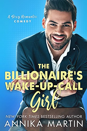 The Billionaire's Wake-up-call Girl: An enemies-to-lovers romantic comedy cover