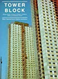 img - for Tower Block: Modern Public Housing in England, Scotland, Wales, and Northern Ireland (The Paul Mellon Centre for Studies in British Art) book / textbook / text book