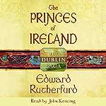 The Princes of Ireland: The Dublin Saga | Edward Rutherfurd