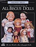 img - for The Complete Book of All-Bisque Dolls book / textbook / text book