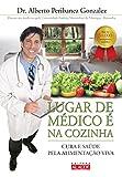capa de Lugar de Medico e na Cozinha. Cura e Saúde Pela Alimentação Viva