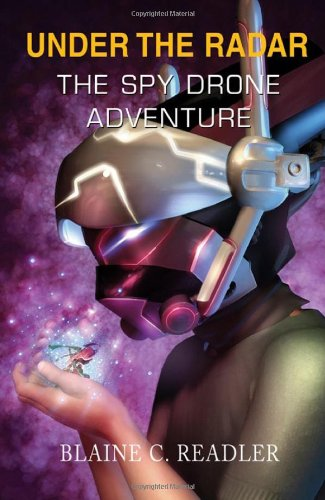 Under the Radar: The Spy Drone Adventure pdf epub